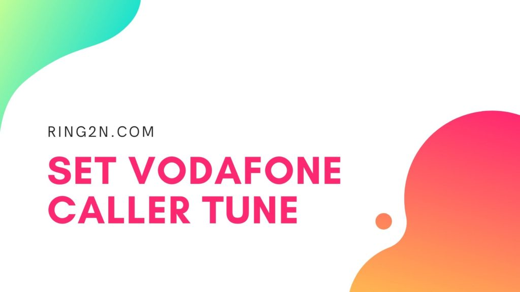 How to set Vodafone Caller Tune Best and free method (December 2019)