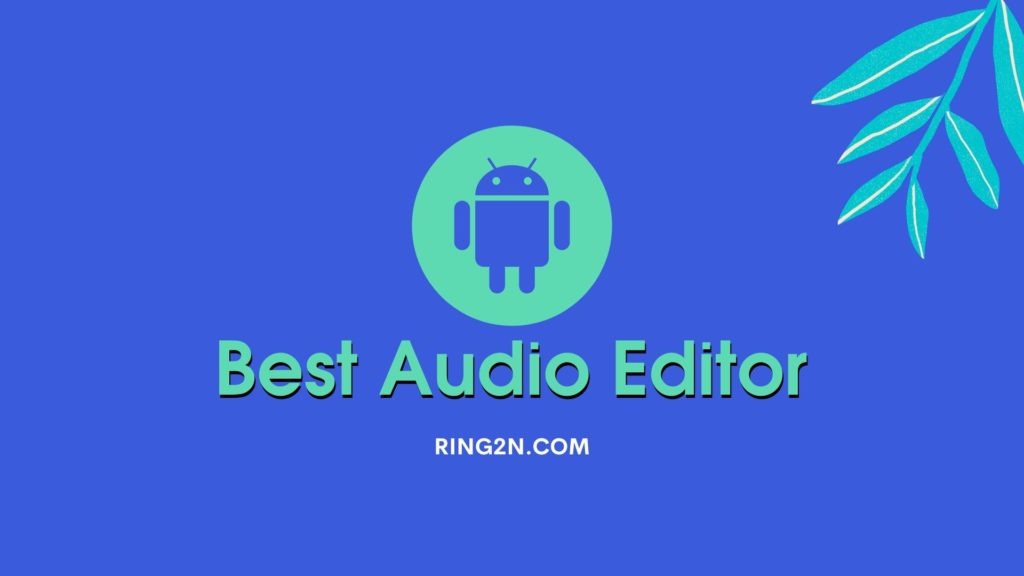 Best Audio Editor for Android free.