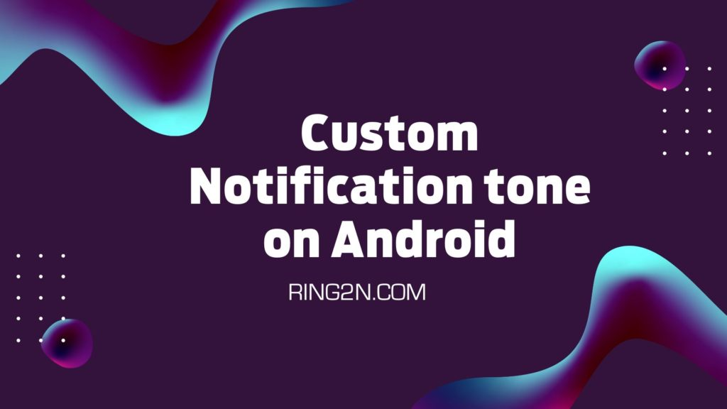 How to set a Custom Notification on Android